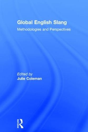 Global English Slang: Methodologies and Perspectives (Hardback)