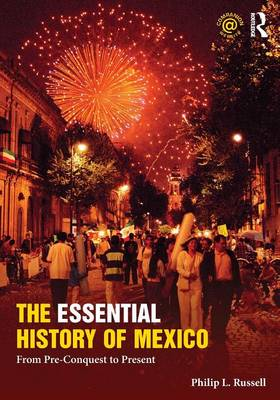 The Essential History of Mexico: From Pre-Conquest to Present (Paperback)