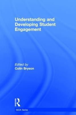 Understanding and Developing Student Engagement - SEDA Series (Hardback)