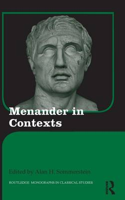 Menander in Contexts - Routledge Monographs in Classical Studies (Hardback)