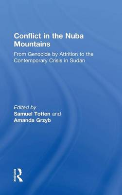 Conflict in the Nuba Mountains: From Genocide-by-Attrition to the Contemporary Crisis in Sudan (Hardback)