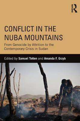 Conflict in the Nuba Mountains: From Genocide-by-Attrition to the Contemporary Crisis in Sudan (Paperback)