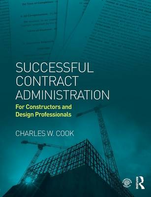 Successful Contract Administration: For Constructors and Design Professionals (Paperback)