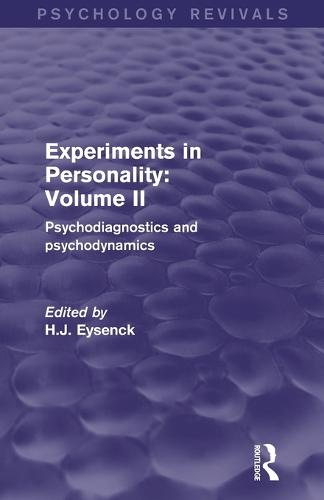 Experiments in Personality: Volume 2: Psychodiagnostics and Psychodynamics (Paperback)