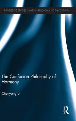 The Confucian Philosophy of Harmony (Hardback)