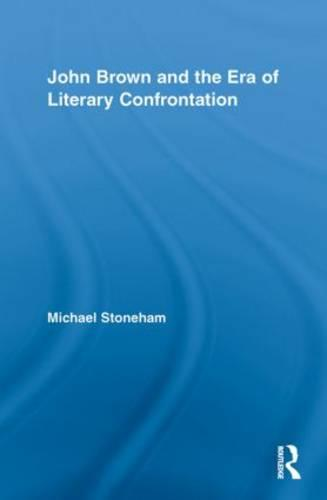 John Brown and the Era of Literary Confrontation - Studies in American Popular History and Culture (Paperback)