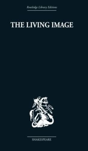 The Living Image: Shakespearean Essays (Paperback)