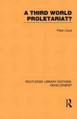 A Third World Proletariat? - Routledge Library Editions: Development (Paperback)