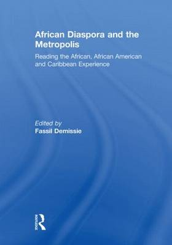 African Diaspora and the Metropolis: Reading the African, African American and Caribbean Experience (Paperback)