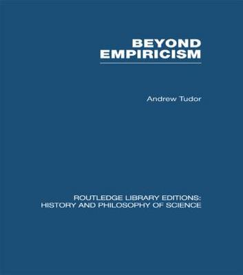 Beyond Empiricism: Philosophy of Science in Sociology - Routledge Library Editions: History & Philosophy of Science (Paperback)