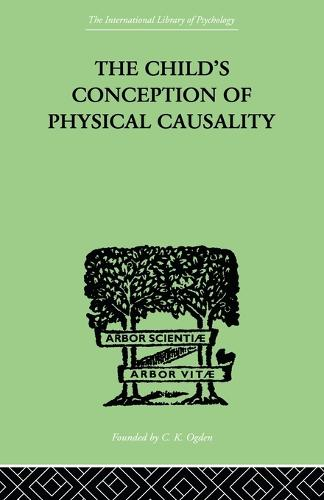 The Child's Conception of Physical Causality (Paperback)
