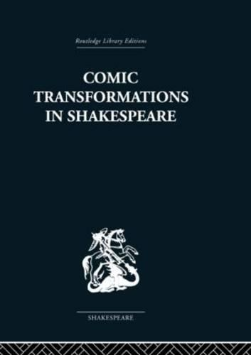 Comic Transformations in Shakespeare (Paperback)