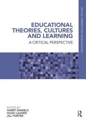 Educational Theories, Cultures and Learning: A Critical Perspective - Critical Perspectives on Education (Paperback)