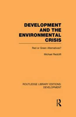 Development and the Environmental Crisis: Red or Green Alternatives - Routledge Library Editions: Development (Paperback)