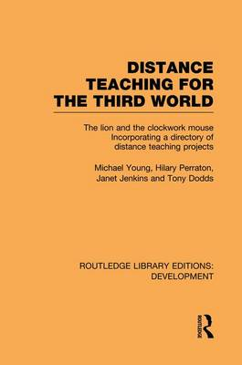 Distance Teaching for the Third World: The Lion and the Clockwork Mouse - Routledge Library Editions: Development (Paperback)