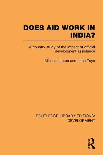 Does Aid Work in India?: A Country Study of the Impact of Official Development Assistance - Routledge Library Editions: Development (Paperback)