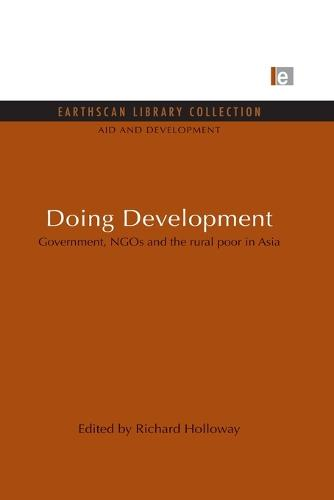 Doing Development: Government, NGOs and the Rural Poor in Asia - Aid and Development Set v. 4 (Paperback)