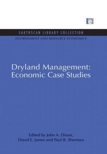 Dryland Management: Economic Case Studies - Environmental and Resource Economics Set v. 11 (Paperback)