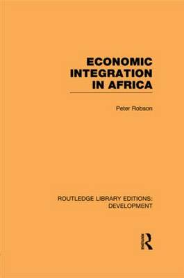 Economic Integration in Africa - Routledge Library Editions: Development (Paperback)