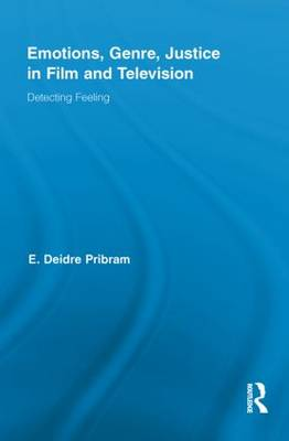 Emotions, Genre, Justice in Film and Television: Detecting Feeling - Routledge Research in Cultural and Media Studies (Paperback)