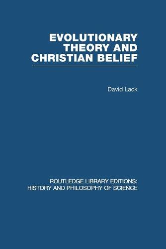 Evolutionary Theory and Christian Belief: The Unresolved Conflict - Routledge Library Editions: History & Philosophy of Science (Paperback)