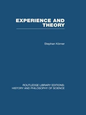 Experience and Theory: An Essay in the Philosophy of Science - Routledge Library Editions: History & Philosophy of Science (Paperback)