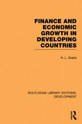 Finance and Economic Growth in Developing Countries - Routledge Library Editions: Development (Paperback)