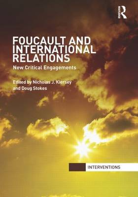 Foucault and International Relations: New Critical Engagements - Interventions (Paperback)