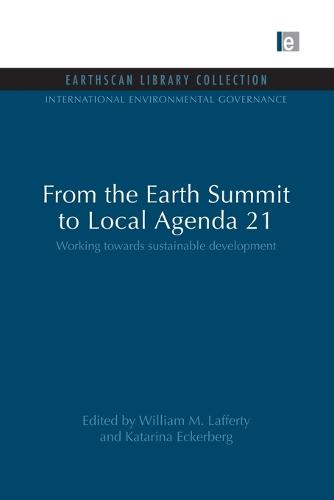 From the Earth Summit to Local Agenda 21: Working towards sustainable development - International Environmental Governance Set (Paperback)