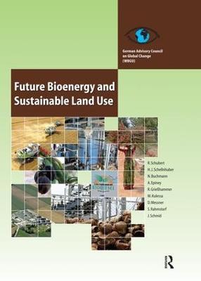 Future Bioenergy and Sustainable Land Use (Paperback)