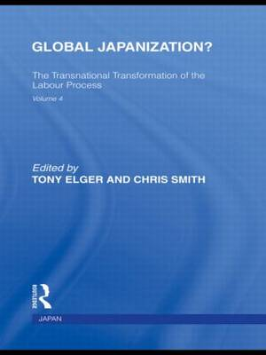 Global Japanization?: The Transnational Transformation of the Labour Process - Routledge Library Editions: Japan (Paperback)