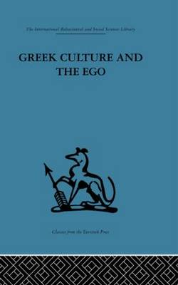 Greek Culture and the Ego: A psycho-analytic survey of an aspect of Greek civilization and of art (Paperback)