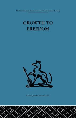 Growth to Freedom: The Psychosocial Treatment of Delinquent Youth (Paperback)