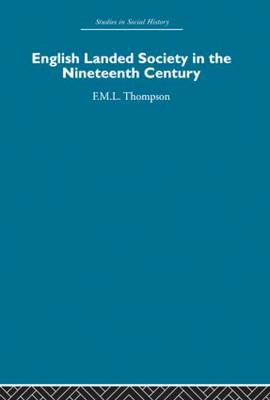 English Landed Society in the Nineteenth Century (Paperback)