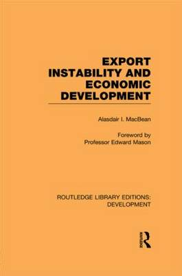 Export Instability and Economic Development - Routledge Library Editions: Development (Paperback)