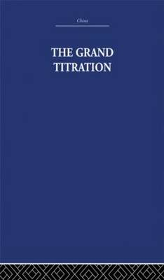 The Grand Titration: Science and Society in East and West (Paperback)