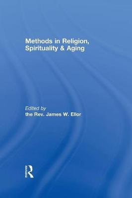 Methods in Religion, Spirituality & Aging (Paperback)