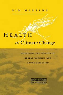 Health and Climate Change: Modelling the impacts of global warming and ozone depletion (Paperback)