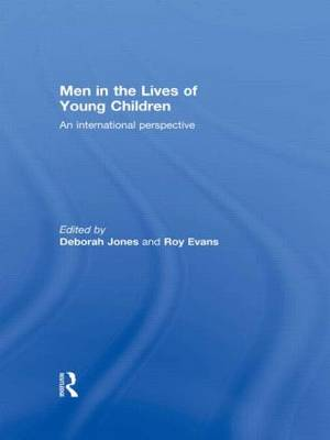 Men in the Lives of Young Children: An international perspective (Paperback)