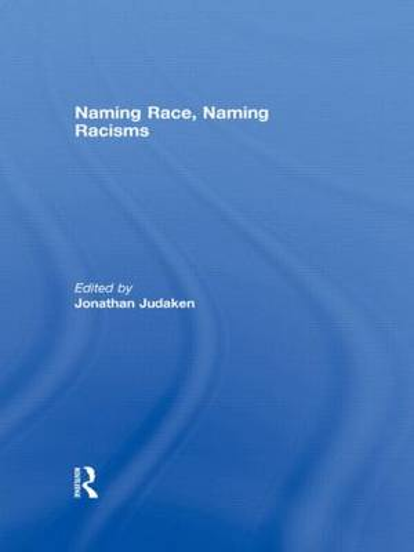 Naming Race, Naming Racisms (Paperback)