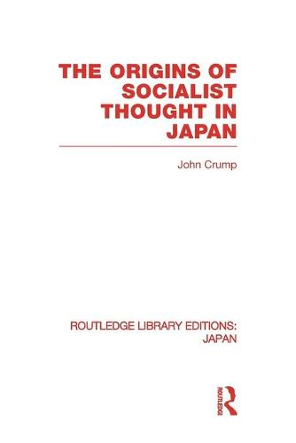 The Origins of Socialist Thought in Japan - Routledge Library Editions: Japan (Paperback)