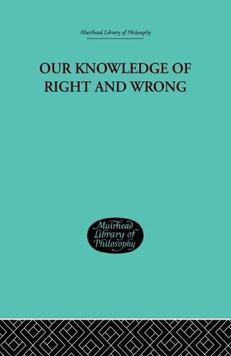 Our Knowledge of Right and Wrong (Paperback)