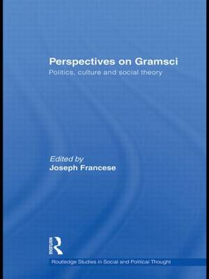 Perspectives on Gramsci: Politics, culture and social theory - Routledge Studies in Social and Political Thought (Paperback)