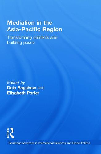Mediation in the Asia-Pacific Region: Transforming Conflicts and Building Peace - Routledge Advances in International Relations and Global Politics (Paperback)