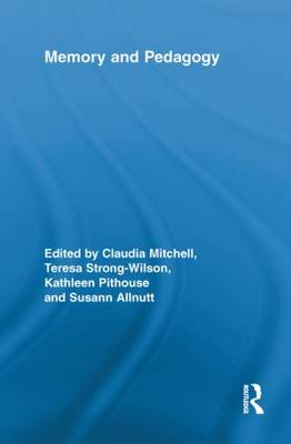 Memory and Pedagogy - Routledge Research in Education (Paperback)