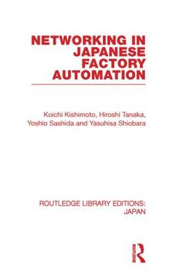 Networking in Japanese Factory Automation - Routledge Library Editions: Japan (Paperback)