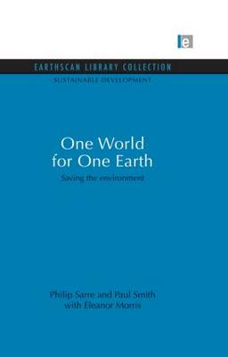 One World for One Earth: Saving the Environment - Sustainable Development Set v. 7 (Paperback)