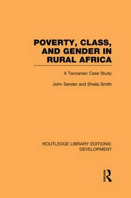 Poverty, Class and Gender in Rural Africa: A Tanzanian Case Study - Routledge Library Editions: Development (Paperback)