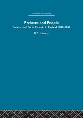Prelates and People: Ecclesiastical Social Thought in England, 1783-1852 (Paperback)