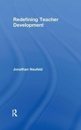 Redefining Teacher Development (Paperback)